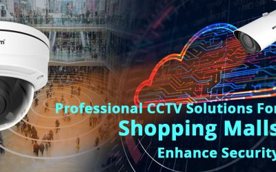 Professional CCTV Solutions For Shopping Malls Enhance Security