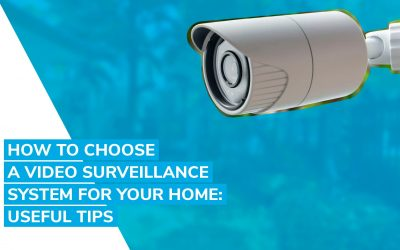 How to choose a video surveillance system for your home: useful tips