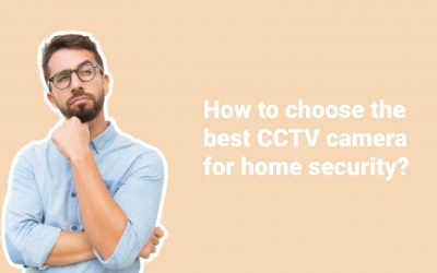 Smart protection system: how to choose the best CCTV camera for home security?