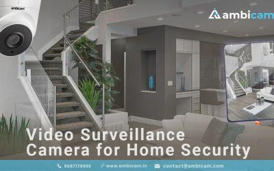 Video Surveillance Camera for Home Security
