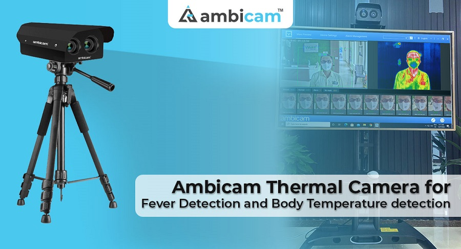 Ambicam Thermal Camera for Fever Detection and Body Temperature Detection