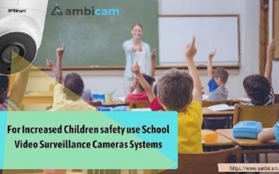 For Increased Children safety use School Video Surveillance Cameras Systems