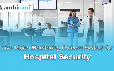 Live Video Monitoring Camera System for Hospital Security