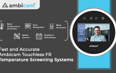 Fast and Accurate – Ambicam Touchless Temperature Screening Systems