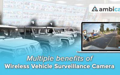 Multiple benefits of Wireless Vehicle Surveillance Camera