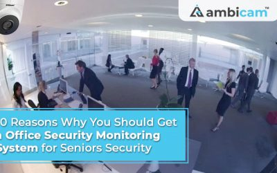 10 Reasons Why You Should Get an Office Security Monitoring System for Seniors Security